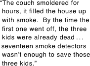 """The couch smoldered for