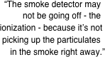 """The smoke detector may..