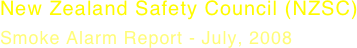 New Zealand Safety Council (NZSC) Smoke Alarm Report - July, 2008