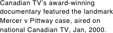 Canadian TV's award-winning documentary featured the landmark